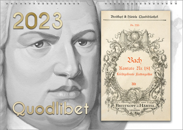 """It is a Bach wall calendar in landscape format. In the left half there is Bach's portrait in grey shades. In the upper left corner is the year in gigantic characters. At the bottom is the title """"Quodlibet"""". On the right there is a vintage note booklet."""